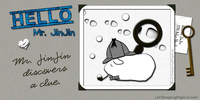 Mr. JinJin Discovers a Clue